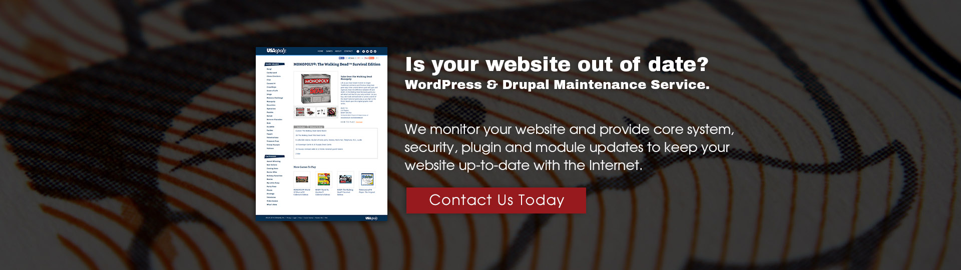 We specialize in drupal and wordpress maintenance